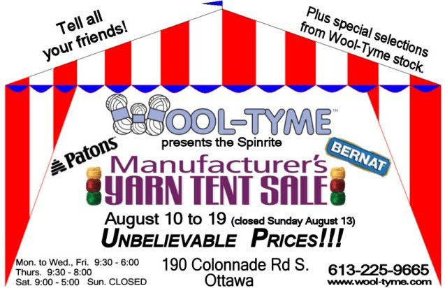 """Only 3 weeks to go! Wool-Tyme's Tent Sale will run from August 10th to 19th (as always, we will be closed Sunday the 13th).  A sneak peek at a few of the Patons yarns that will be available: Kroy, Classic Wool, Decor, and Shetland Chunky among others.  Don't forget, this is a """"by the bag"""" sale! (In-stock, in store shopping only.)"""