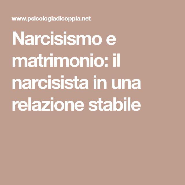 Narcisismo e matrimonio: il narcisista in una relazione stabile