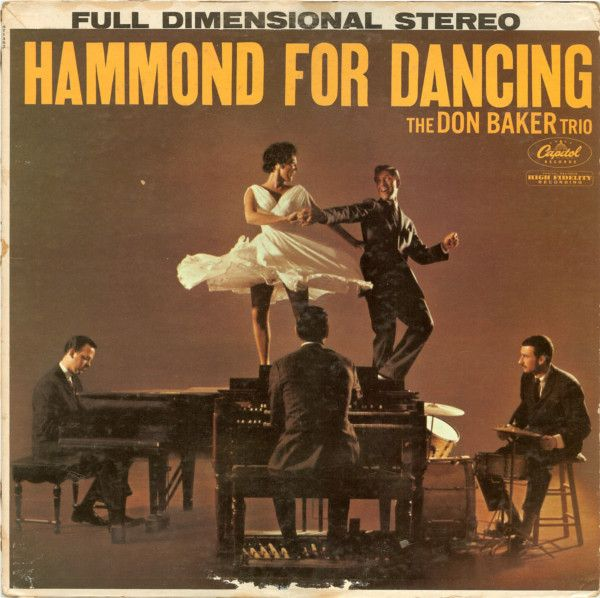 The Don Baker Trio - Hammond For Dancing (Vinyl, LP, Album) at Discogs