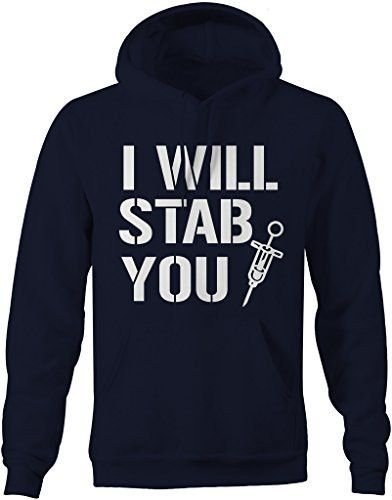 Shirts By Sarah Men's Funny Nurses Hoodie I Will Stab You Sweatshirt For Nursing