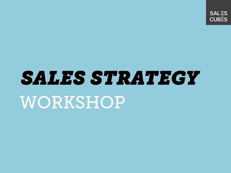 sales-strategy-workshop-2013-slideshare by Sales Cubes, TiasNimbas Business School via Slideshare
