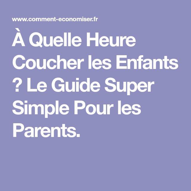 Quelle heure coucher les enfants le guide super simple pour les parents dyslexie etc - A quelle heure coucher bebe ...