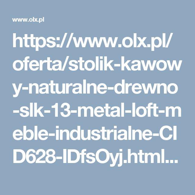 https://www.olx.pl/oferta/stolik-kawowy-naturalne-drewno-slk-13-metal-loft-meble-industrialne-CID628-IDfsOyj.html#8e9febb3b3