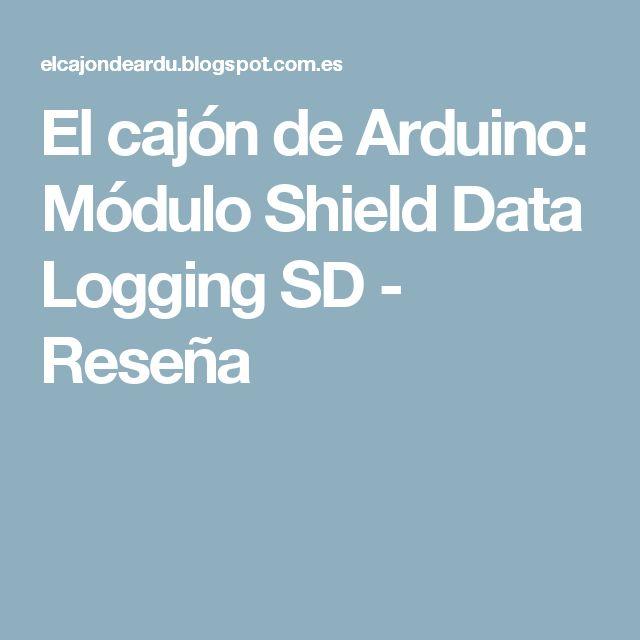 El cajón de Arduino: Módulo Shield Data Logging SD - Reseña