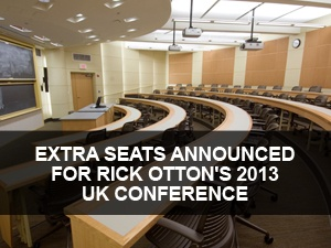 Property investment mentor, Rick Otton, has announced he will release extra seating for his UK Zero-Property Cash Flow Conference as investors scramble to get a place at his ultimate wealth summit. Mr Otton will reveal his easy-to-copy property millionaire secrets at the event, which is geared specifically at active investors willing to take their portfolios to the next level.