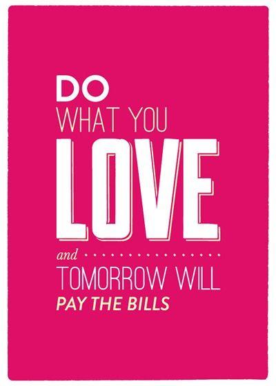 Do What You Love Quotes : Do What You Love Quotes. QuotesGram
