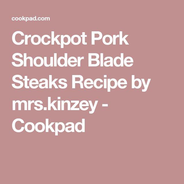 Crockpot Pork Shoulder Blade Steaks Recipe by mrs.kinzey - Cookpad