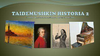 Taidemusiikin historia 2: barokki, klassismi, romantiikka ja 1900-luvun musiikki