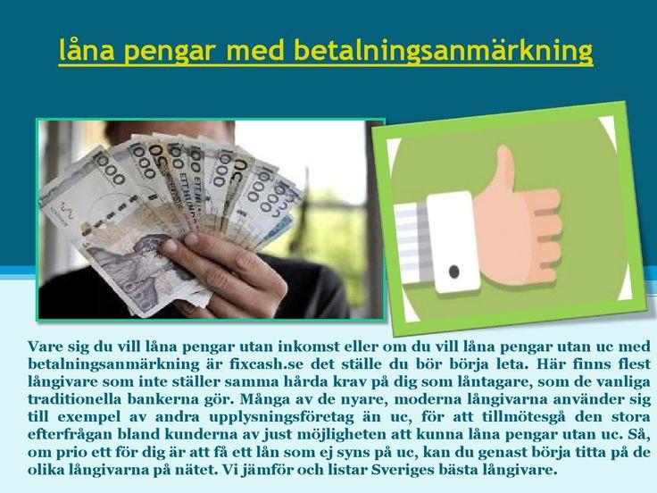 Lån med betalningsanmärkningar och skulder är något som många människor har att genomföra. På grund av de stigande levnadskostnaderna befinner fler och fler människor tyvärr sig i situationen att ha mer skulder än de kan hantera. Klicka på denna webbplats http://fixcash.se/snabbt/lana-pengar-utan-uc-med-betalningsanmarkning för mer information på lån med betalningsanmärkningar och skulder.