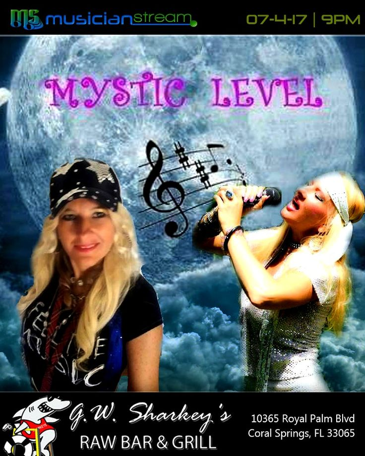 Tuesday - July 4th, 2017**  MYSTIC LEVEL!**  LIVE from G.W. SHARKEY'S RAW BAR & GRILL in Coral Springs, Florida!**  WATCH the LIVE STREAMCAST starting at 9 PM on STREAM 1 on MUSICIANSTREAM.COM!