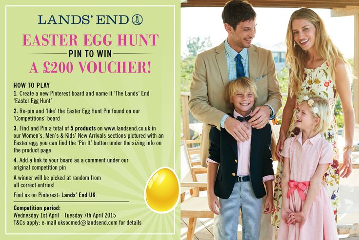 1. Create a new Pinterest board and name it 'The Lands' End Easter Egg Hunt' 2. Re-pin and ♥ the Easter Egg Hunt pin found on our 'Competitions' board. 3. Find and Pin a total of 5 products on www.landsend.co.uk in our Men's, Women's and Kids' New Arrivals pictured with an Easter egg. You can find the 'Pin It' button under the sizing info on the product page. 4. Add a link to your board as a comment under our original competition pin.