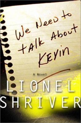 We Need to Talk about Kevin by Lionel Shriver.  Between the Lines, January 2009; West End, September 2008
