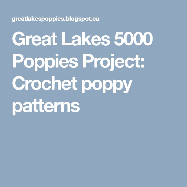 Great Lakes 5000 Poppies Project: Crochet poppy patterns