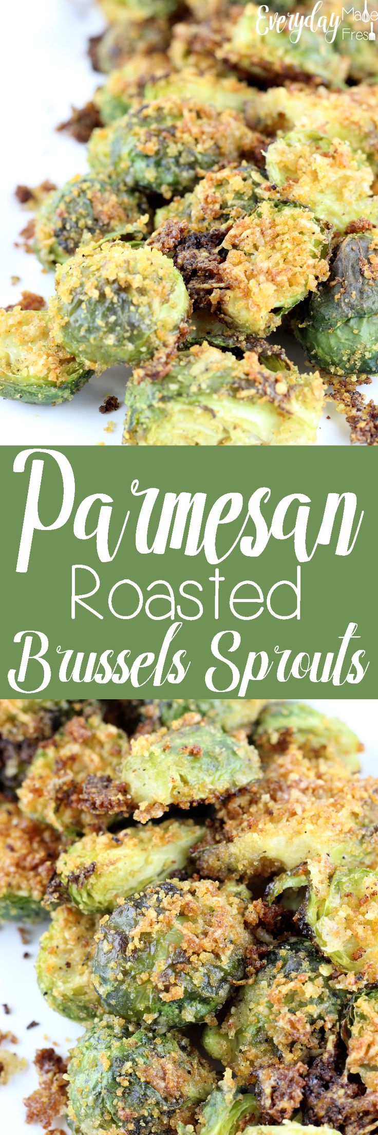 Parmesan Roasted Brussels Sprouts are perfect for the holiday table, yet easy enough for a weeknight side dish. | EverydayMadeFresh.com http://www.everydaymadefresh.com/parmesan-roasted-brussels-sprouts/