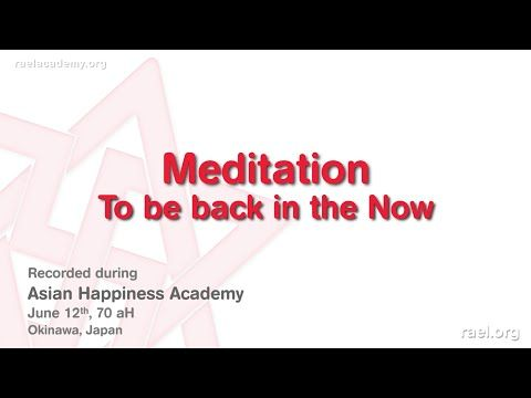 """Maitreya Rael: Meditation """"To be back in the Now"""" (70-06-12)  The Happiness Academies were created by Maitreya Rael so that we can learn and develop ourselves to be more Happy in our everyday life!  We present you here the THIRD part of the 70aH (2016) Asian Happiness Academy with Maitreya Rael.  It was held in Okinawa, Japan, during the 2nd week of July 2016 #RaelTV"""