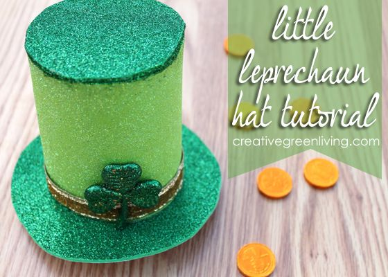 Saint Patricks Day Crafting: Little Leprechaun Hat Tutorial ~ Creative Green Living
