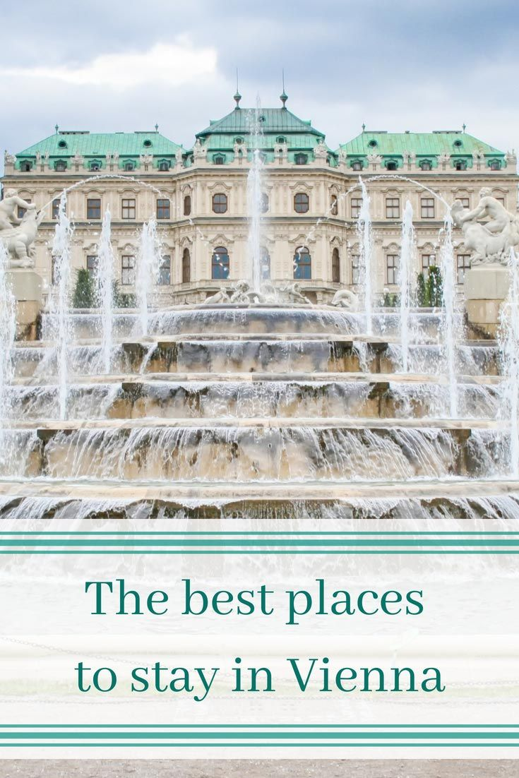 Where to Stay in Vienna (Best Area for First Time Visitors 2018 ...