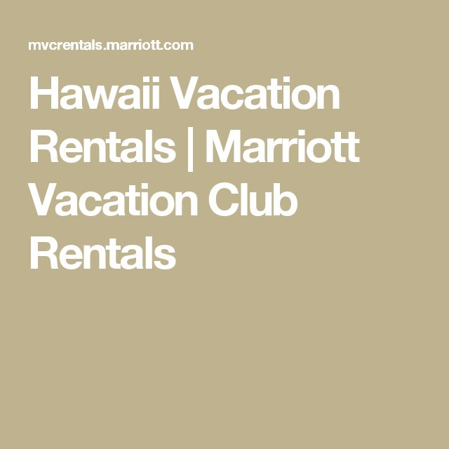 Hawaii Vacation Rentals | Marriott Vacation Club Rentals