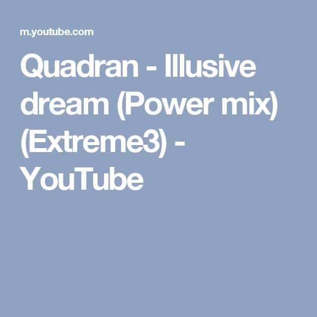 Quadran - Illusive dream (Power mix) (Extreme3) - YouTube