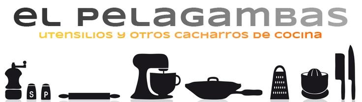 el pelagambas - utensilios y otros cacharros de cocina
