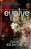 EVOLVE: Vampire Stories of the New Undead      Vampires have Evolved and They are Here!    Kelley Armstrong, Tanya Huff and twenty-two other Canadian dark fantasy and horror writers re-imagine the future of vampires in this new collection of all-original short fiction. One of the most unusual and original vampire anthologies ever compiled.Fantasy, Vampires Stories, Undead Women, Kelley Armstrong, Book Covers, Book Recommendations, Kindle Stores, Evolve Editing, Nancy Kilpatrick