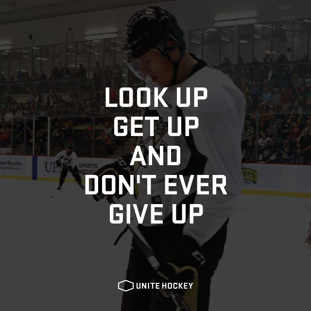Look Up, Get Up and Don't Ever Give Up. #quote #motivational #hockey #BeOne