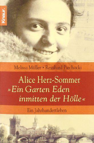 """Alice Herz-Sommer - """"Ein Garten Eden inmitten der Hölle"""": Ein Jahrhundertleben von Reinhard Piechocki http://www.amazon.de/dp/3426785153/ref=cm_sw_r_pi_dp_c1ghub01MVMVX"""