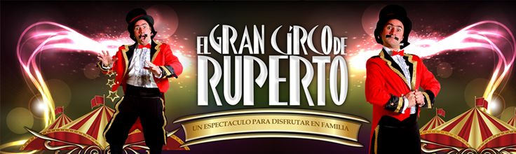 Gran Circo Gran  Pronto + info en: http://www.ruperto.cl/