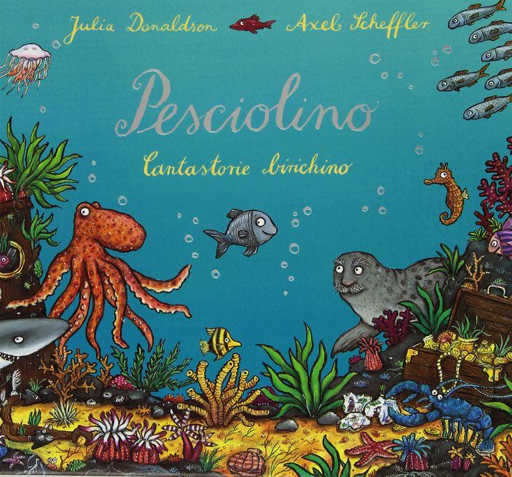"Julia Donaldson, Alex Scheffer ""Pesciolino, cantastorie birichino"", Emme"