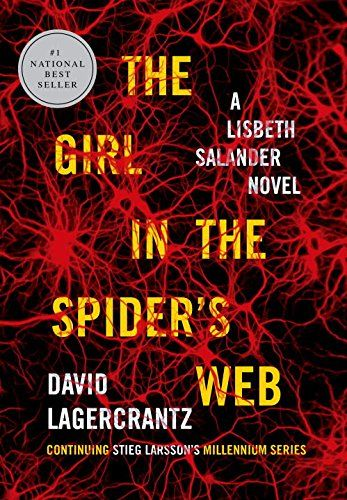 The Girl in the Spider's Web: A Lisbeth Salander novel, continuing Stieg Larsson's Millennium Series by David Lagercrantz http://www.amazon.com/dp/0385354282/ref=cm_sw_r_pi_dp_RBtfwb0Y31H7Y
