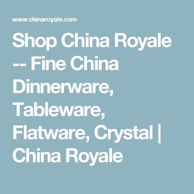Shop China Royale -- Fine China Dinnerware, Tableware, Flatware, Crystal | China Royale