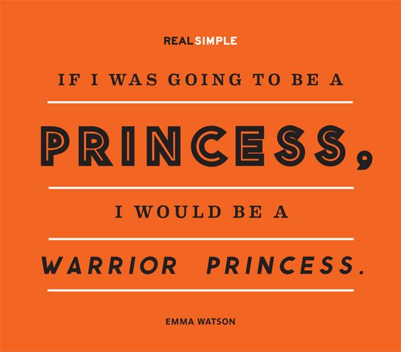 """If I was going to be a princess, I would be a warrior princess."" -Emma Watson #quotes"