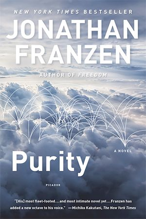 Purity by Jonathan Franzen:  Are you hungry for the truth? Or desp​erate​ to hide it? Young Pip Tyler doesn't know who she is. She knows that her real name is Purity, that she's saddled with $130,000 in student debt, that she's squatting with anarchists in Oakland, and that her relationship with her mother—her only family—is hazardous..
