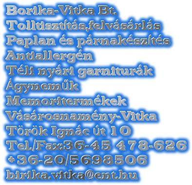 Borika-Vitka Bt. paplan,párna,ágynemű,minden ami lakástextil! Gyártás-Szolgáltatás!
