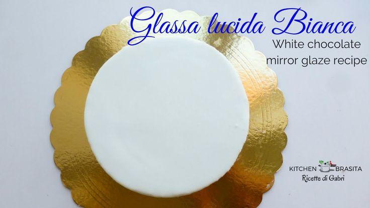 GLASSA A SPECCHIO BIANCA  o White mirror glaze recipe - Kitchen Brasita ...
