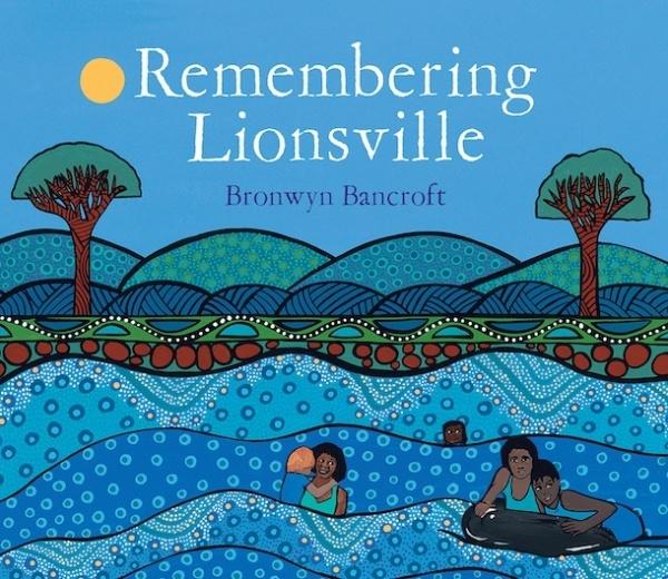 Remembering Lionsville ~ Bronwyn Bancroft