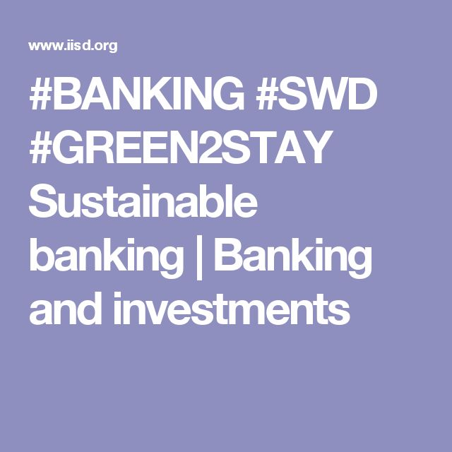 #BANKING #SWD #GREEN2STAY Sustainable banking   Banking and investments