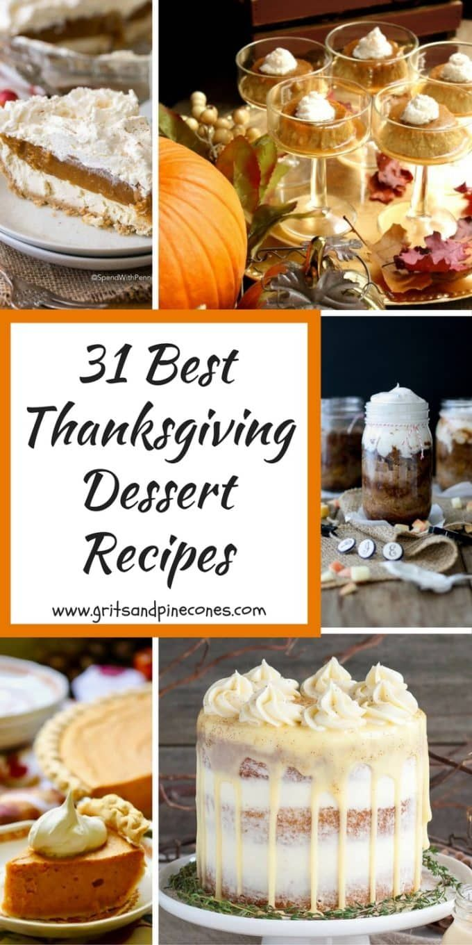 31 Best Thanksgiving Dessert Recipes features easy, delicious, top-rated, new and traditional dessert options for a sweet ending to your Thanksgiving dinner!   #thanksgivingdesserts, #thanksgivingrecipes,  via @gritspinecones