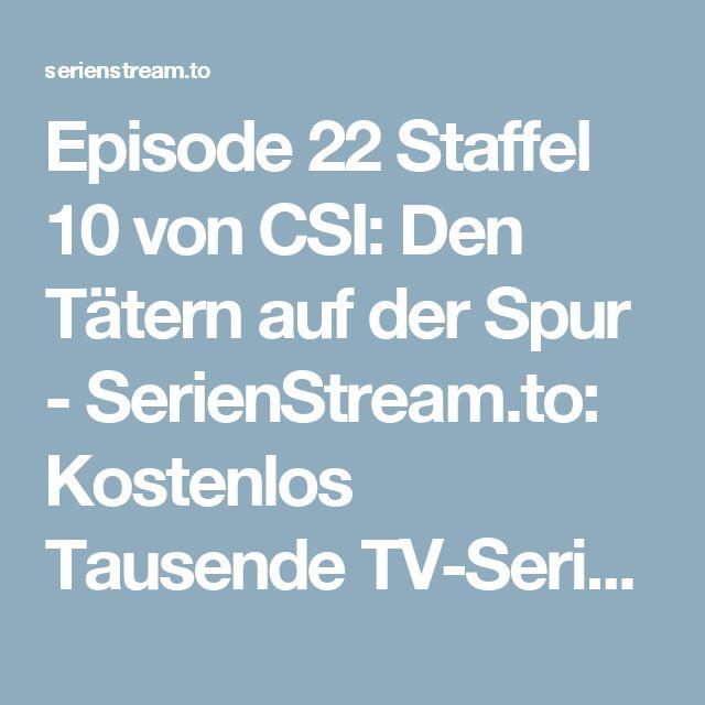 Episode 22 Staffel 10 von CSI: Den Tätern auf der Spur - SerienStream.to: Kostenlos Tausende TV-Serien Streams online komplett in bester Qualität anschauen!