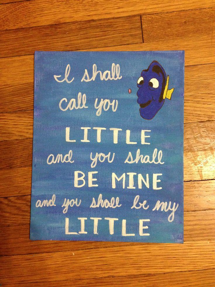 """I shall call you little and you shall be mine and you shall be my little.""  Big, Little, Dphie, Delta, Phi, Epsilon, Sorority, Craft, Canvas, Disney, Finding Nemo, Dory"