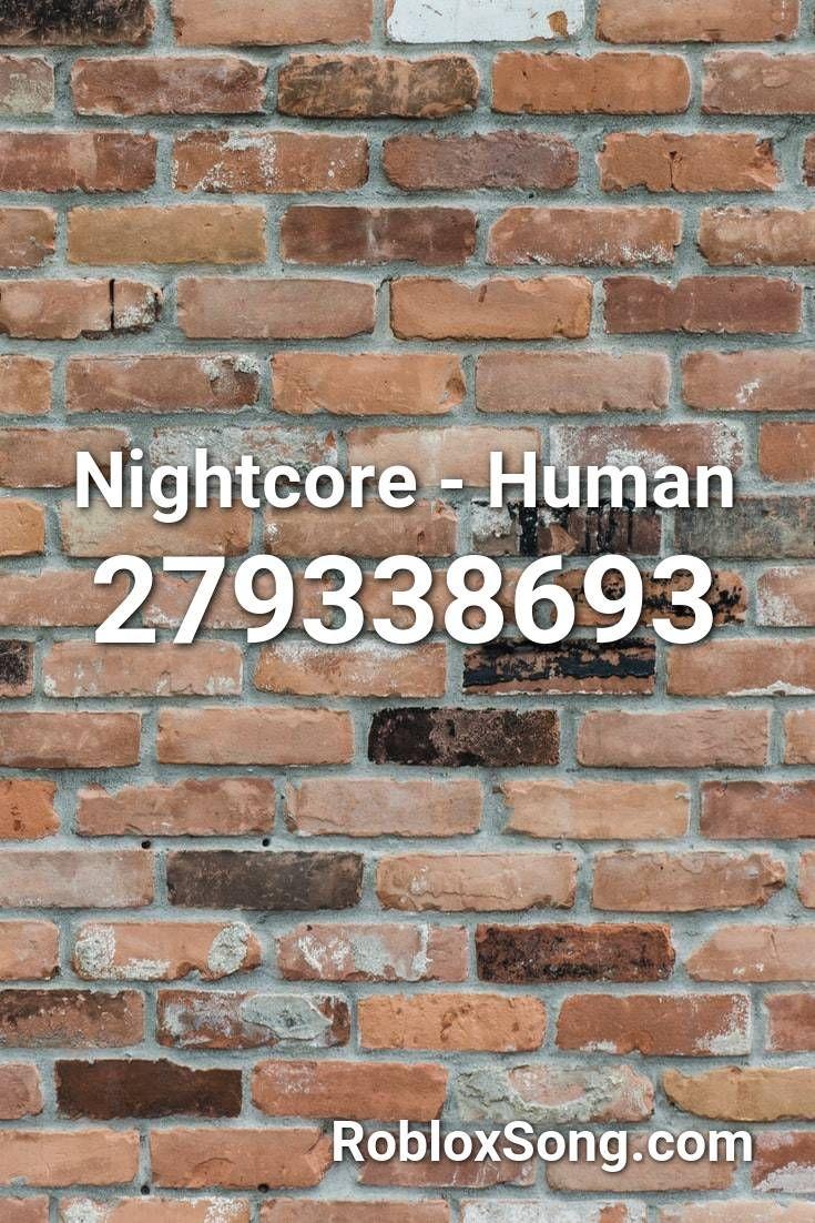 Nightcore Human Roblox ID Roblox Music Codes in 2020