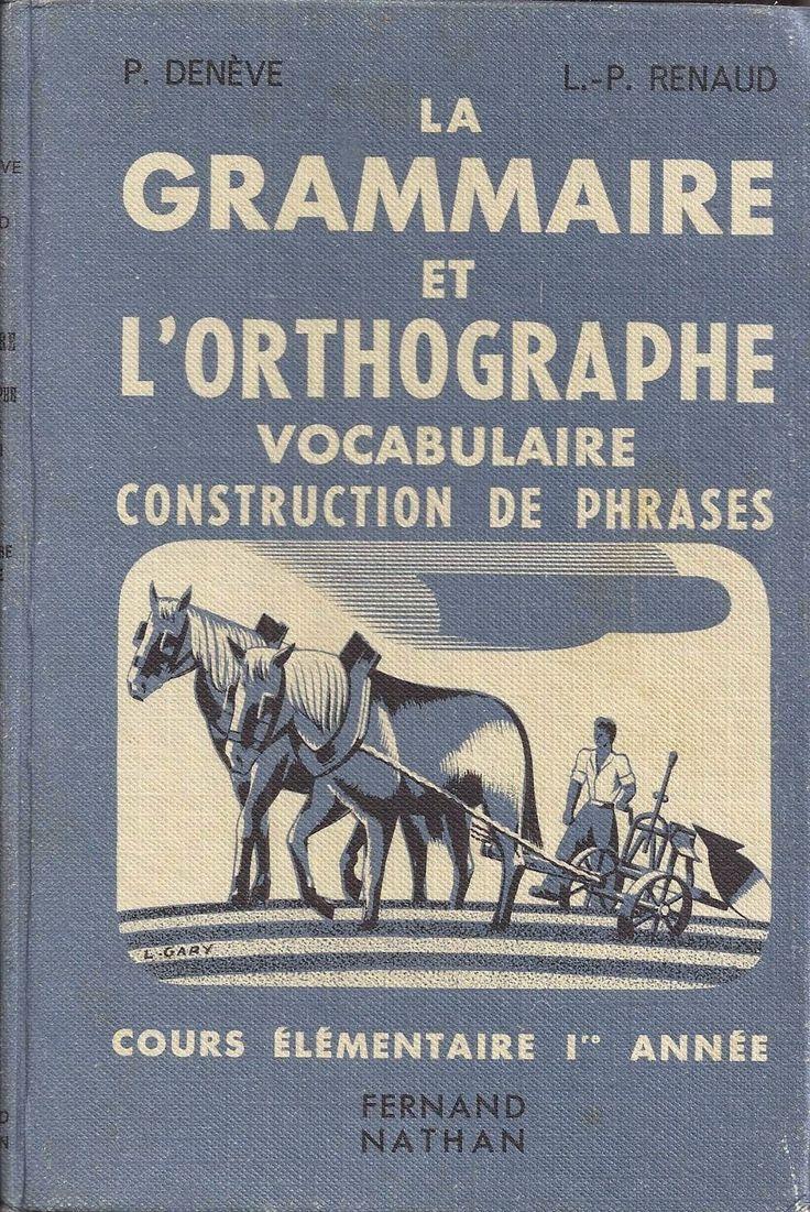 Manuels anciens: Denève, Renaud, La grammaire et l'orthographe, Vocabulaire, Construction de phrases CE1 (15e éd. 1954)