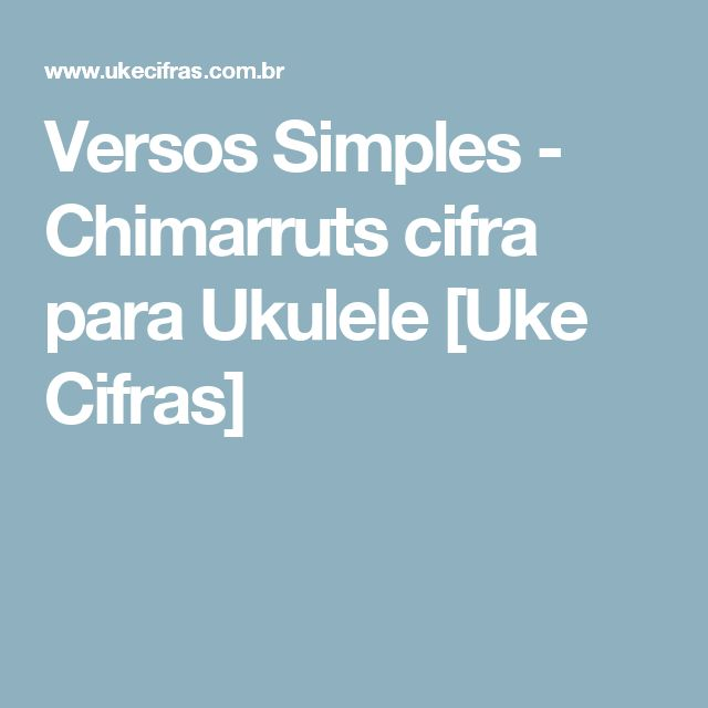 Versos Simples - Chimarruts cifra para Ukulele [Uke Cifras]