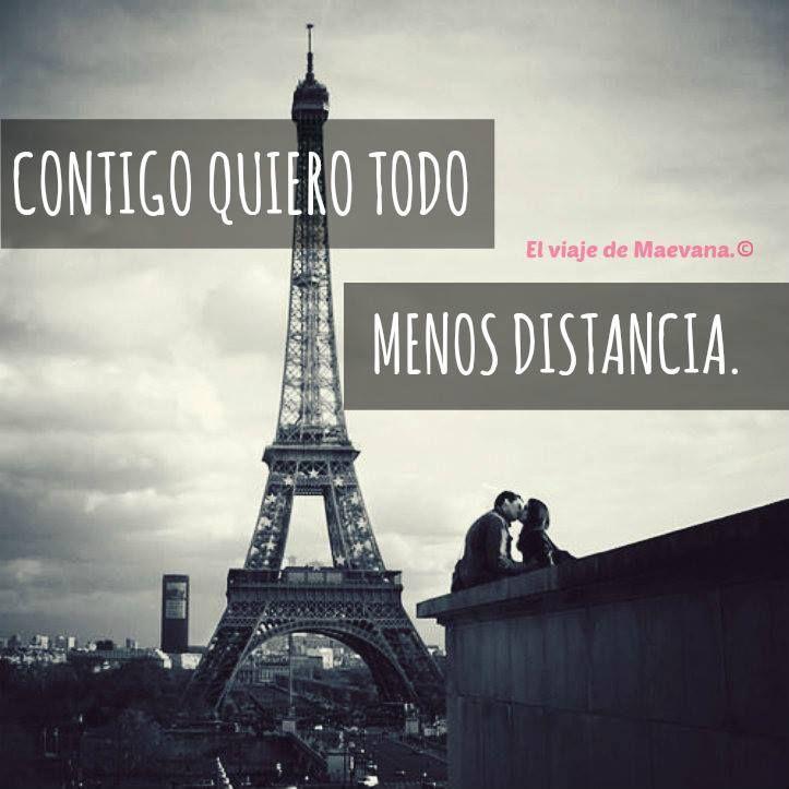 Contigo Quiero Todo, Menos Distancia. | Imagenes y Frases | Pinterest