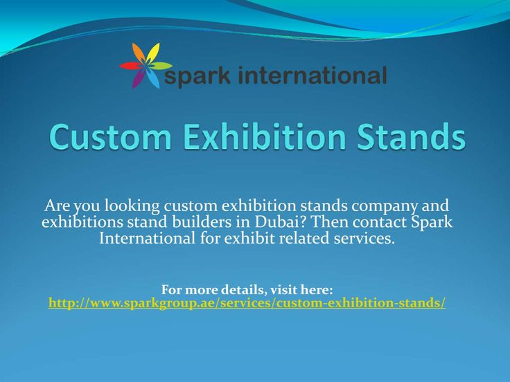 Custom exhibition stands  Are you looking custom exhibition stands company and exhibitions stand builders in Dubai? Then contact Spark International for exhibit related services.