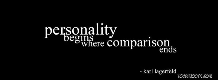 ' personality begins where comparison ends '.