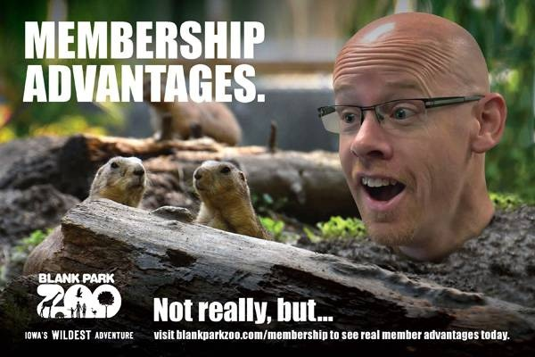 What are the real advantages of being a member?  Check them out here --> http://www.blankparkzoo.com/en/membership.cfm