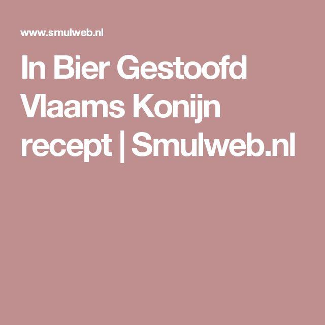 In Bier Gestoofd Vlaams Konijn recept | Smulweb.nl