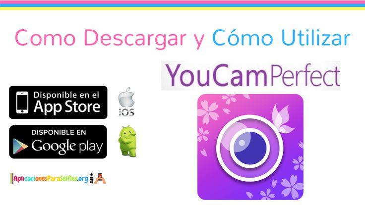 descargar YouCam Perfect para android y ios