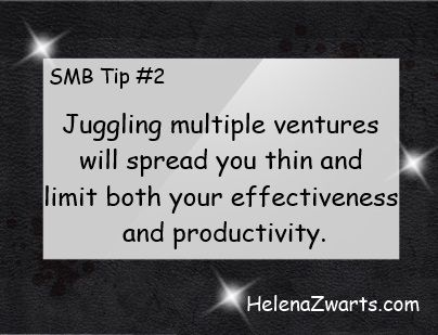 SMBTip #2: Juggling multiple ventures will spread you thin and limit both your effectiveness and productivity. http://www.businessgatewayinc.com